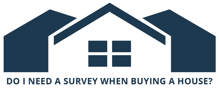 Do I need a survey when buying a house